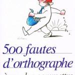 """Couverture du livre : """"500 fautes d'orthographe à ne plus commettre"""", de Bernard Laygues"""