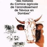 """Couverture du livre """"Des histoires du Comice agricole de l'arrondissement de Trévoux en Dombes"""""""