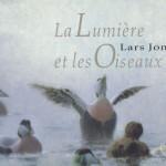 """Couverure du livre : """"La lumière et les Oiseaux"""", de Lars Johnsson"""