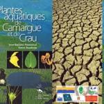 """1ère et dernière de couverture du guide : """"Plantes aquatiques de Camargue et de Crau"""", par Jean-Baptiste Mouronval et Simon Baudouin"""